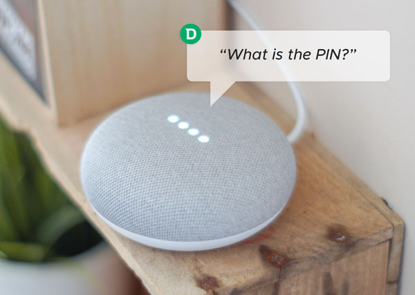 "Google home mini sitting atop a shelf. Text bubble with words, ""What is the PIN?"""